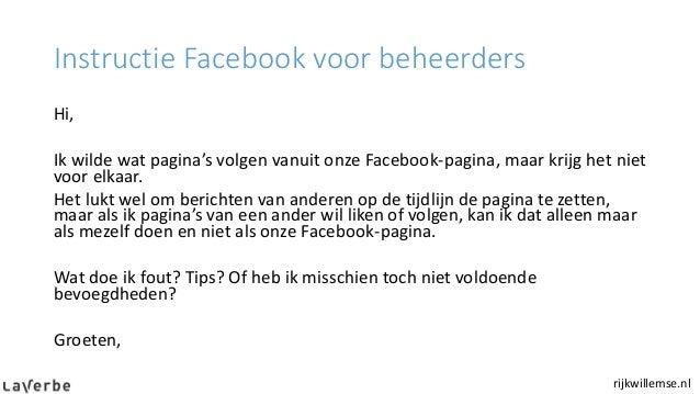 Instructie Facebook voor beheerders rijkwillemse.nl Hi, Ik wilde wat pagina's volgen vanuit onze Facebook-pagina, maar kri...