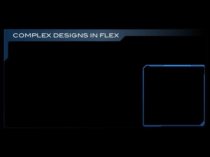 COMPLEX DESIGNS IN FLEX