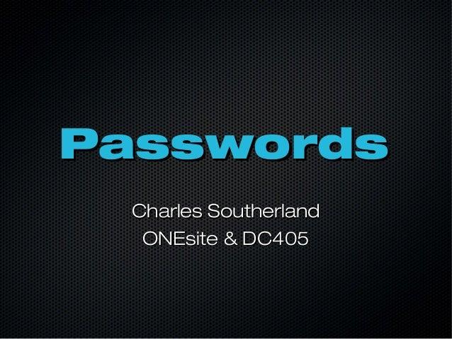PasswordsPasswords Charles SoutherlandCharles Southerland ONEsite & DC405ONEsite & DC405