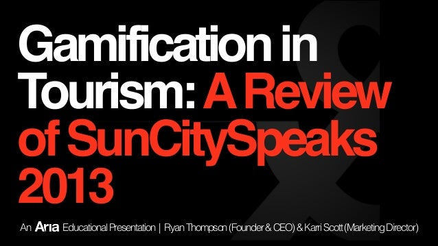 Gamification in Tourism: A Review of SunCitySpeaks 2013 An  Educational Presentation | Ryan Thompson (Founder & CEO) & Kar...