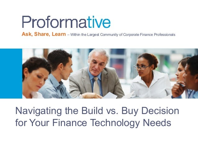 Ask, Share, Learn – Within the Largest Community of Corporate Finance Professionals Navigating the Build vs. Buy Decision ...