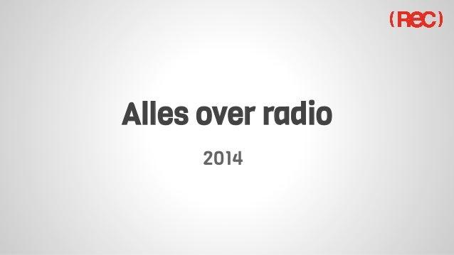 2014 Alles over radio