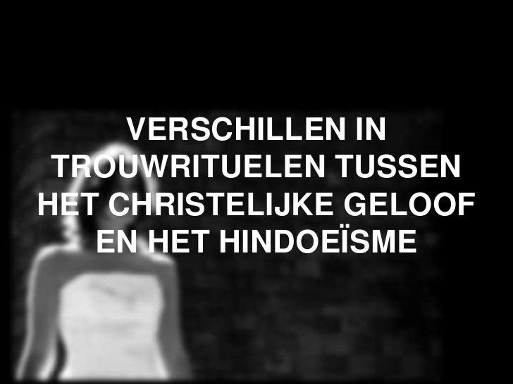 VERSCHILLEN IN TROUWRITUELEN TUSSENHET CHRISTELIJKE GELOOF EN HET HINDOEÏSME<br />