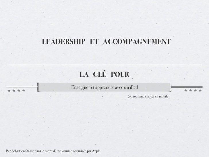LEADERSHIP ET ACCOMPAGNEMENT                                                    LA CLÉ POUR                               ...