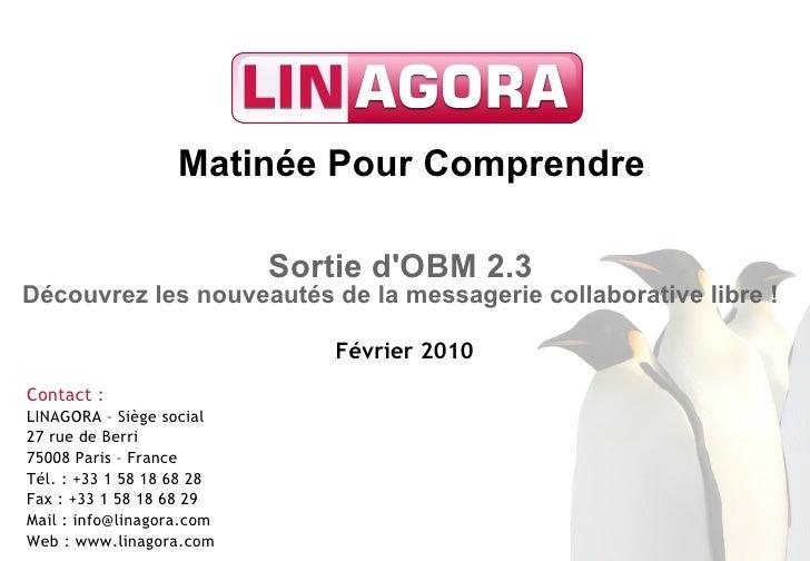 Matinée Pour Comprendre                             Sortie d'OBM 2.3 Découvrez les nouveautés de la messagerie collaborati...
