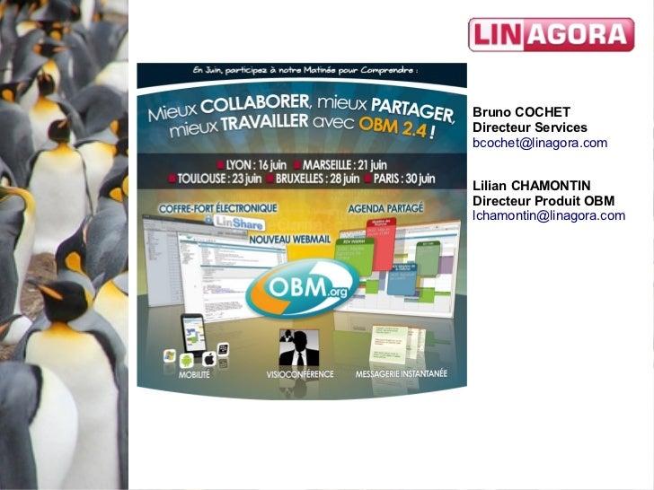 Bruno COCHETDirecteur Servicesbcochet@linagora.comLilian CHAMONTINDirecteur Produit OBMlchamontin@linagora.com
