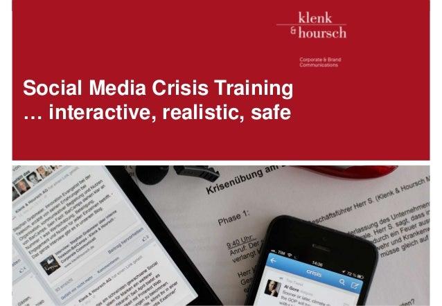 Klenk & Hoursch 1 Social Media Crisis Training … interactive, realistic, safe Executives in. D. Edelman, McKinsey