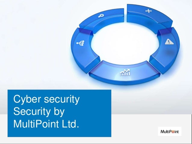 Cyber security Security by MultiPoint Ltd.