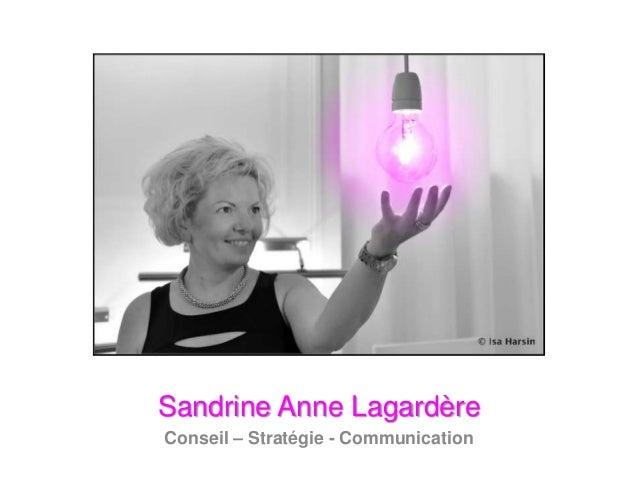 Sandrine Anne Lagardère Conseil – Stratégie - Communication