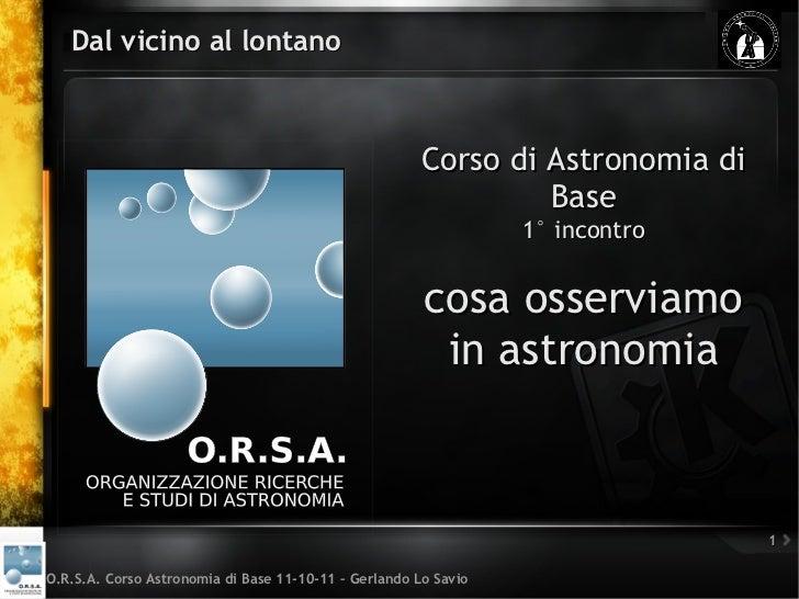 Dal vicino al lontano                                                       Corso di Astronomia di                        ...