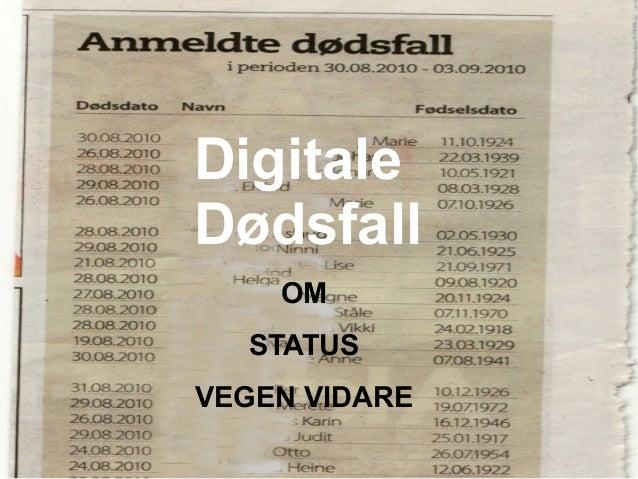 Digitale Dødsfall OM STATUS VEGEN VIDARE