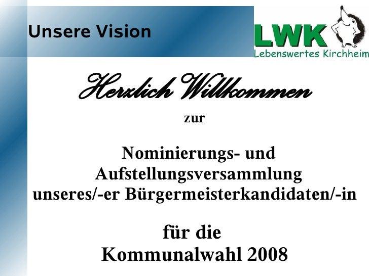 Unsere Vision        Herzlich Willkommen                   zur             Nominierungs- und         Aufstellungsversammlu...