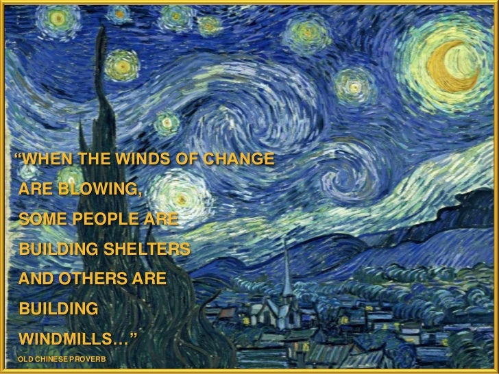 """WHEN THE WINDS OF CHANGE<br /> ARE BLOWING, <br /> SOME PEOPLE ARE <br /> BUILDING SHELTERS<br /> AND OTHERS ARE <br /> B..."