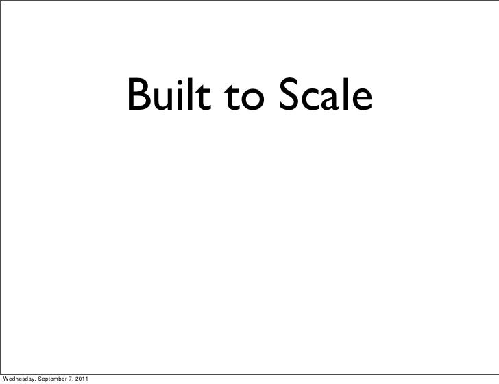 Built to ScaleWednesday, September 7, 2011
