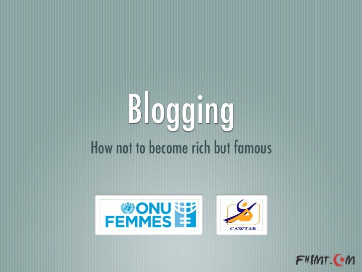 BloggingHow not to become rich but famous