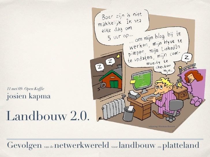 11 mei 09- Open Koffie  josien kapma  Landbouw 2.0.                                                             tekening: ...