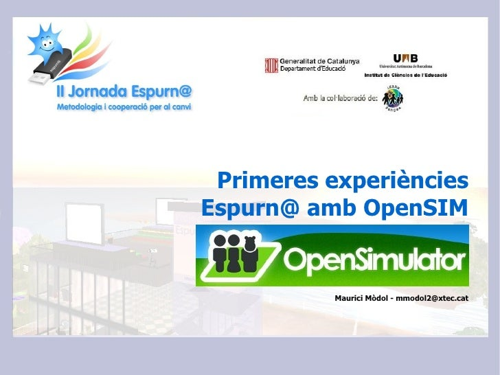 Primeres experiències Espurn@ amb OpenSIM              Maurici Mòdol - mmodol2@xtec.cat