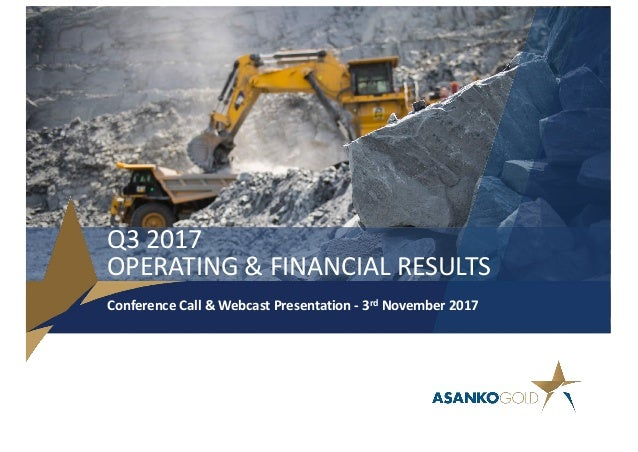 Q3	2017 OPERATING	&	FINANCIAL	RESULTS Conference	Call	&	Webcast	Presentation	- 3rd November	2017