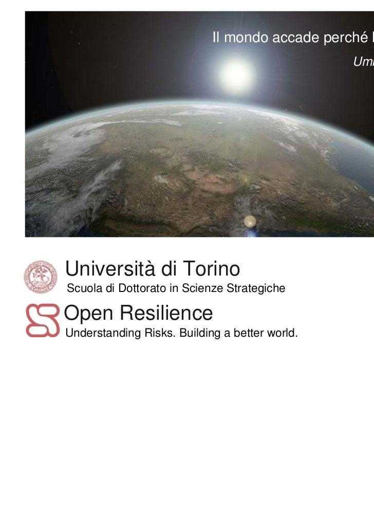 Il mondo accade perché lo si comunica                                                Umberto GalimbertiUniversità di Torin...