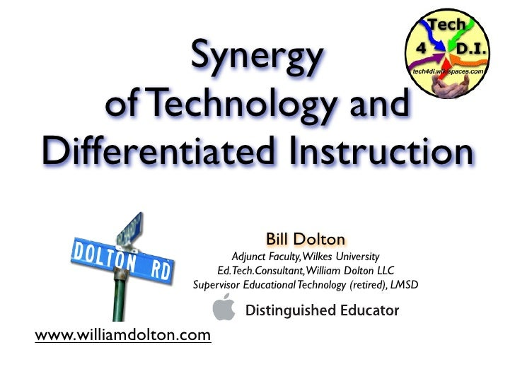 Technology and Differentiated Instruction A Hands-On and Differentiated Workshop                             Bill Dolton  ...