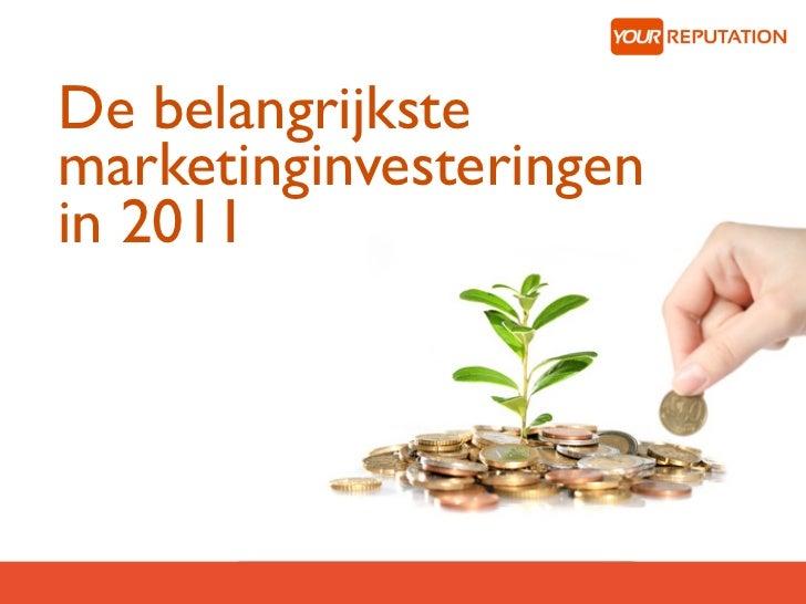 De belangrijkstemarketinginvesteringenin 2011