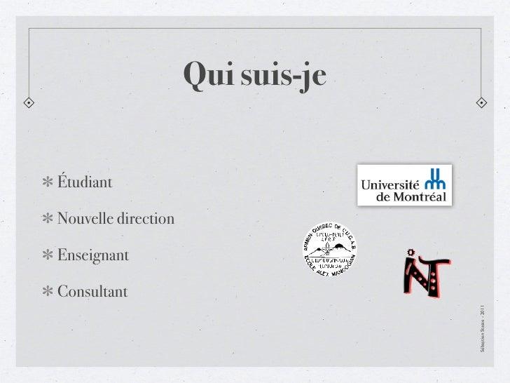 Qui suis-jeÉtudiantNouvelle directionEnseignantConsultant                                   Sébastien Stasse - 2011