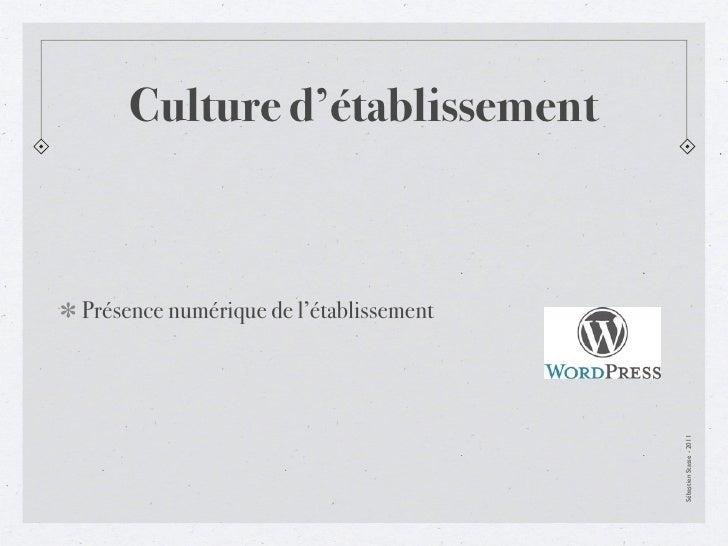 Culture d'établissementPrésence numérique de l'établissement                                        Sébastien Stasse - 2011