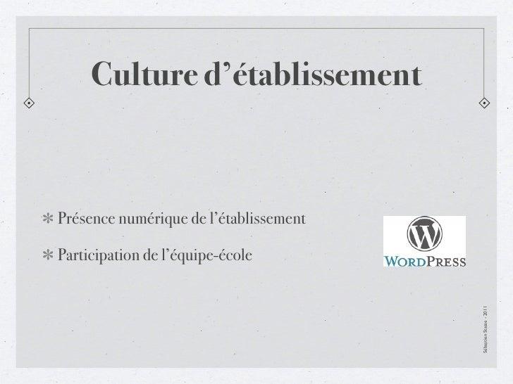 Culture d'établissementPrésence numérique de l'établissementParticipation de l'équipe-école                               ...