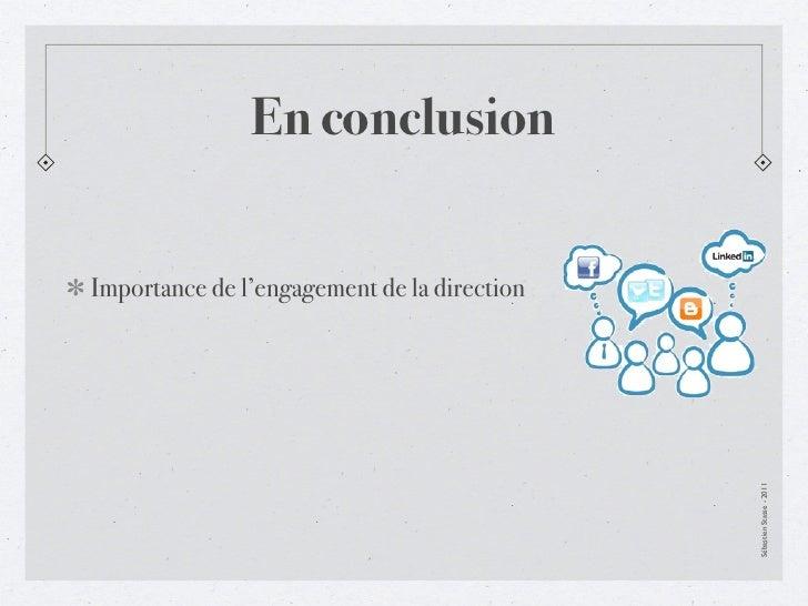 En conclusionImportance de l'engagement de la direction                                             Sébastien Stasse - 2011