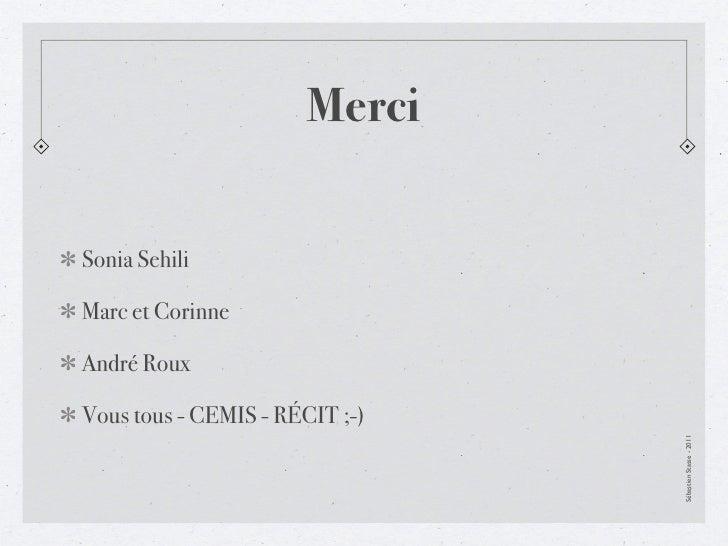 MerciSonia SehiliMarc et CorinneAndré RouxVous tous - CEMIS - RÉCIT ;-)                                Sébastien Stasse - ...