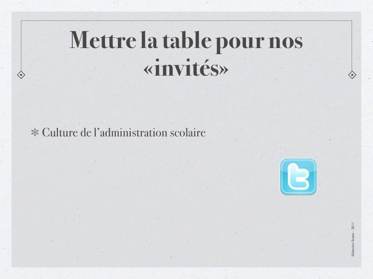 Mettre la table pour nos             «invités»Culture de l'administration scolaire                                       S...