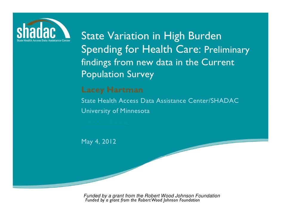 State Variation in High BurdenSpending for Health Care: Preliminaryfindings from new data in the CurrentPopulation SurveyL...