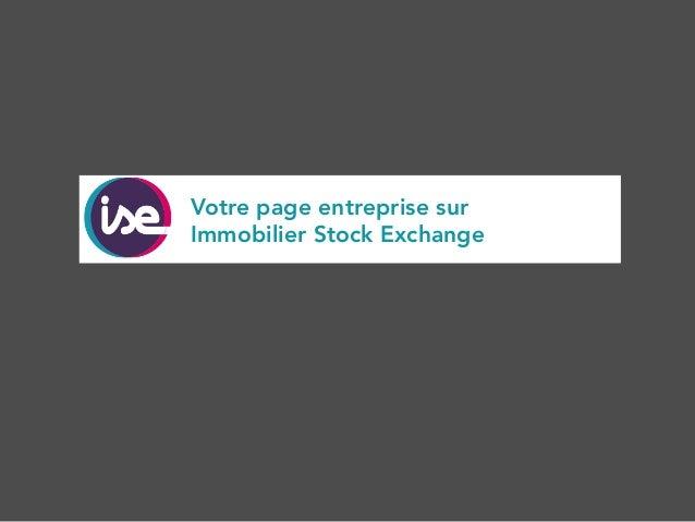 Votre page entreprise sur  Immobilier Stock Exchange