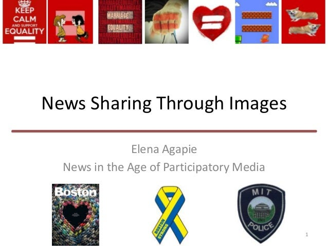 News Sharing Through Images Elena Agapie News in the Age of Participatory Media  1