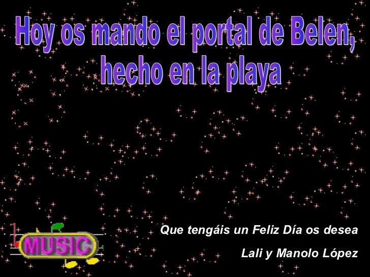 Que tengáis un Feliz Día os desea             Lali y Manolo López