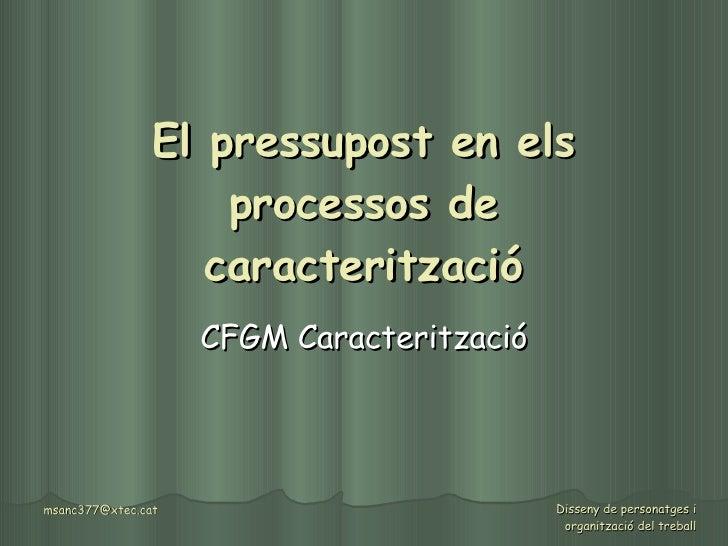 El pressupost en els processos de caracterització CFGM Caracterització