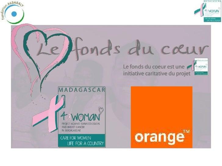 LE FARDEAU DU CANCER                   A MADAGASCAR•   14,467 nouveaux cas de cancers en 2008 selon les estimations de l'A...