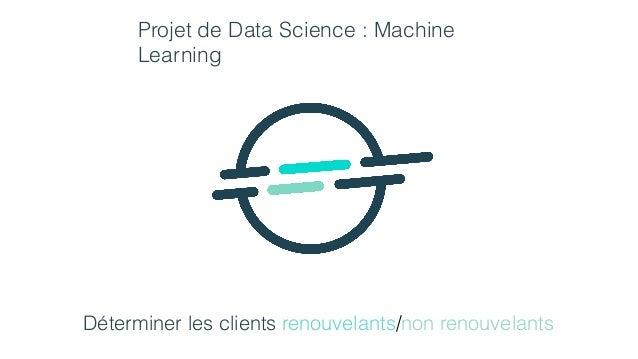 Projet de Data Science : Machine Learning Déterminer les clients renouvelants/non renouvelants