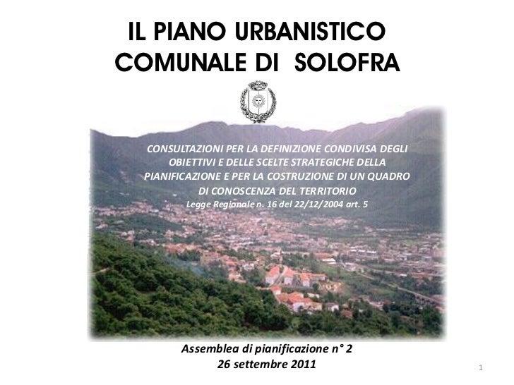 IL PIANO URBANISTICOCOMUNALE DI SOLOFRA  CONSULTAZIONI PER LA DEFINIZIONE CONDIVISA DEGLI      OBIETTIVI E DELLE SCELTE ST...