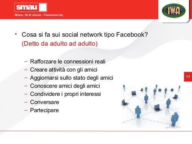 Milano, 20-22 ottobre - Fieramilanocity 11 • Cosa si fa sui social network tipo Facebook? (Detto da adulto ad adulto) – Ra...
