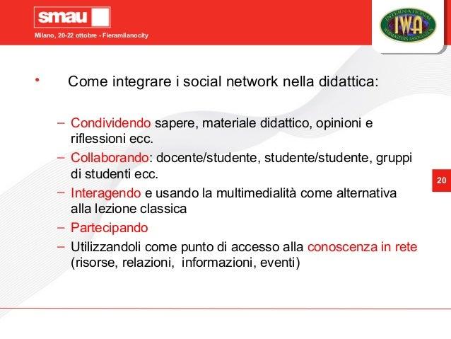 Milano, 20-22 ottobre - Fieramilanocity 20 • Come integrare i social network nella didattica: – Condividendo sapere, mater...