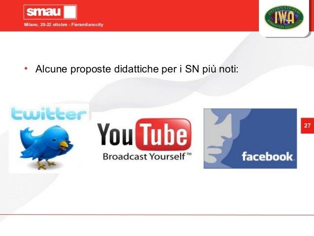 Milano, 20-22 ottobre - Fieramilanocity 27 • Alcune proposte didattiche per i SN più noti: