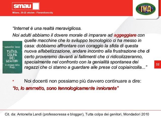 """Milano, 20-22 ottobre - Fieramilanocity 32 """"""""Internet è una realtà meravigliosa.Internet è una realtà meravigliosa. Noi ad..."""