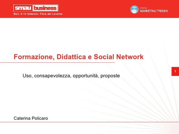 Formazione, Didattica e Social Network Uso, consapevolezza, opportunità, proposte Caterina Policaro