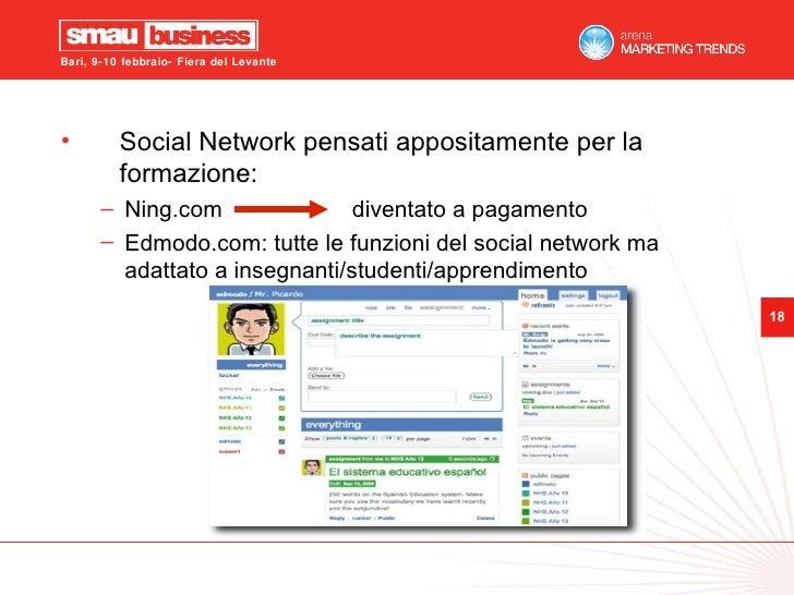 <ul><li>Social Network pensati appositamente per la formazione: </li></ul><ul><ul><li>Ning.com  diventato a pagamento </li...