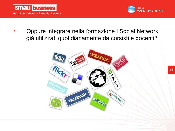 <ul><li>Oppure integrare nella formazione i Social Network già utilizzati quotidianamente da corsisti e docenti? </li></ul>