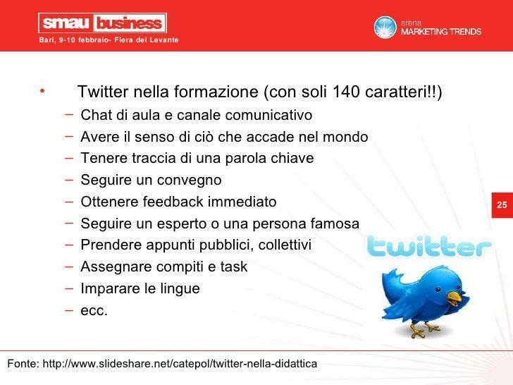 <ul><li>Twitter nella formazione (con soli 140 caratteri!!) </li></ul><ul><ul><li>Chat di aula e canale comunicativo </li>...