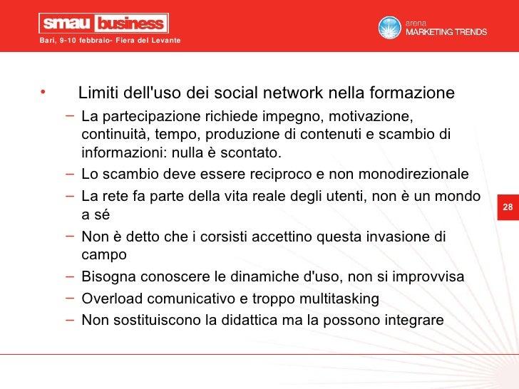 <ul><li>Limiti dell'uso dei social network nella formazione </li></ul><ul><ul><li>La partecipazione richiede impegno, moti...