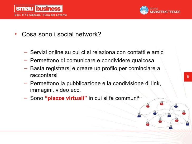 <ul><li>Cosa sono i social network? </li></ul><ul><ul><li>Servizi online su cui ci si relaziona con contatti e amici </li>...