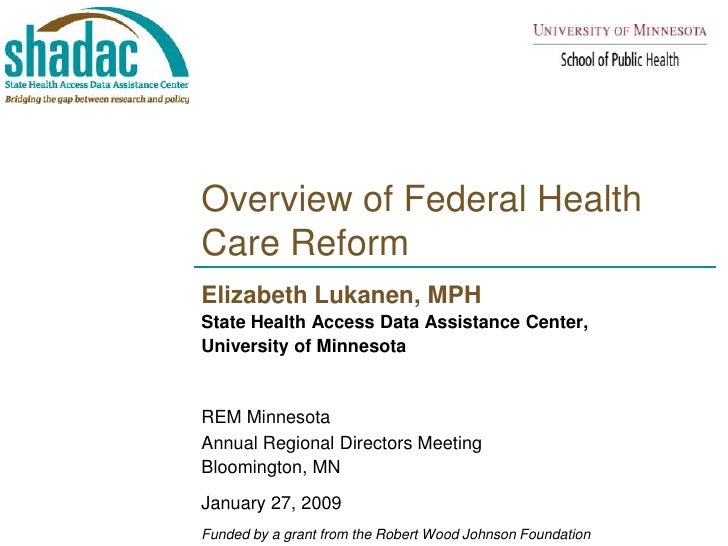 Overview of Federal Health Care Reform<br />Elizabeth Lukanen, MPH <br />State Health Access Data Assistance Center, <br /...